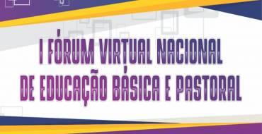 I Fórum Virtual Nacional de Educação Básica e Pastoral – 24/04