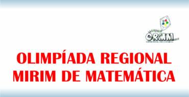 Olimpíada Regional Mirim de Matemática – ORMM
