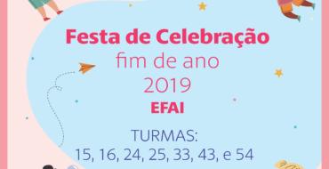 Festa de Celebração – Final de Ano 2019 – EFAI 1° dia