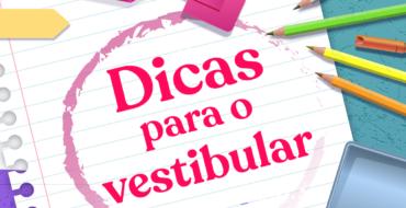 DICAS PARA O VESTIBULAR 2020/2021