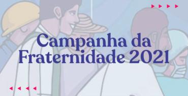 Abertura da Campanha da Fraternidade 2021
