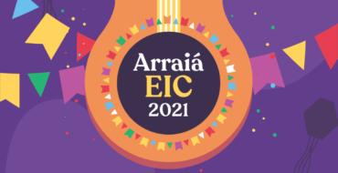 Arraiá EIC 2021